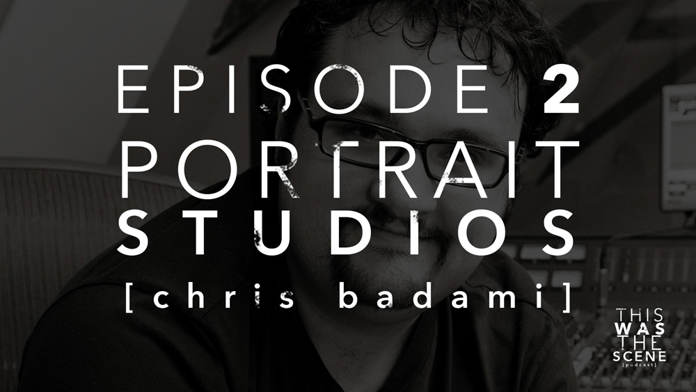 Episode 002 Portrait Studios Chris Badami Interview