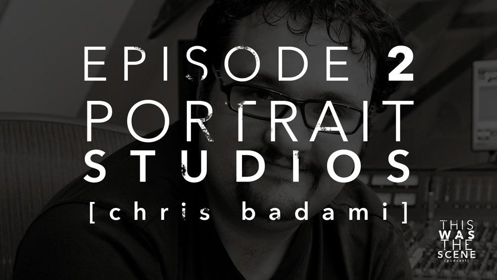 Episode 002 Portrait Studios Chris Badami Interview