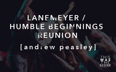 Lanemeyer / Humble Beginnings Reunion