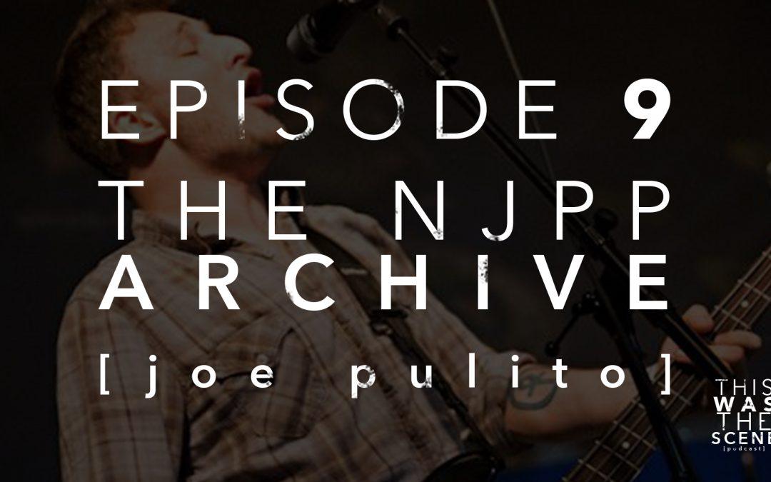 Episode 009 The NJPP Archive Joe Pulito