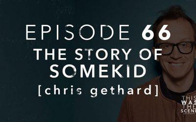 Episode 066 SOMEKID Chris Gethard