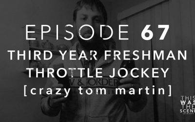 Episode 067 Crazy Tom Martin Interview