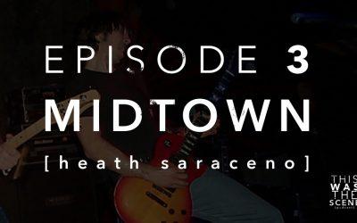 Episode 003 NJ Band Midtown Heath Saraceno Interview