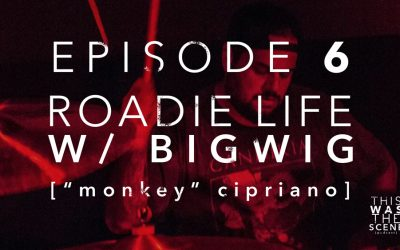 Episode 006 Bigwig Roadie Life Monkey Interview