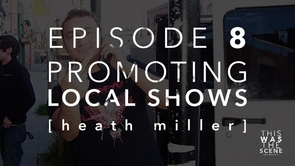 Episode 008 NJ Show Promoter Heath Miller