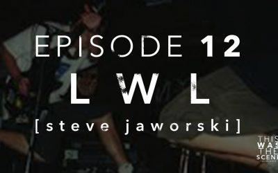 Episode 012 LWL Steve Jaworski