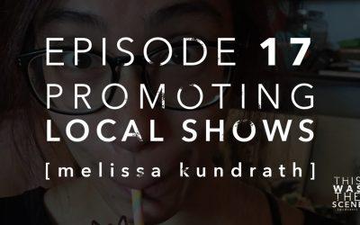 Episode 017 Promoting Shows Melissa Kundrath