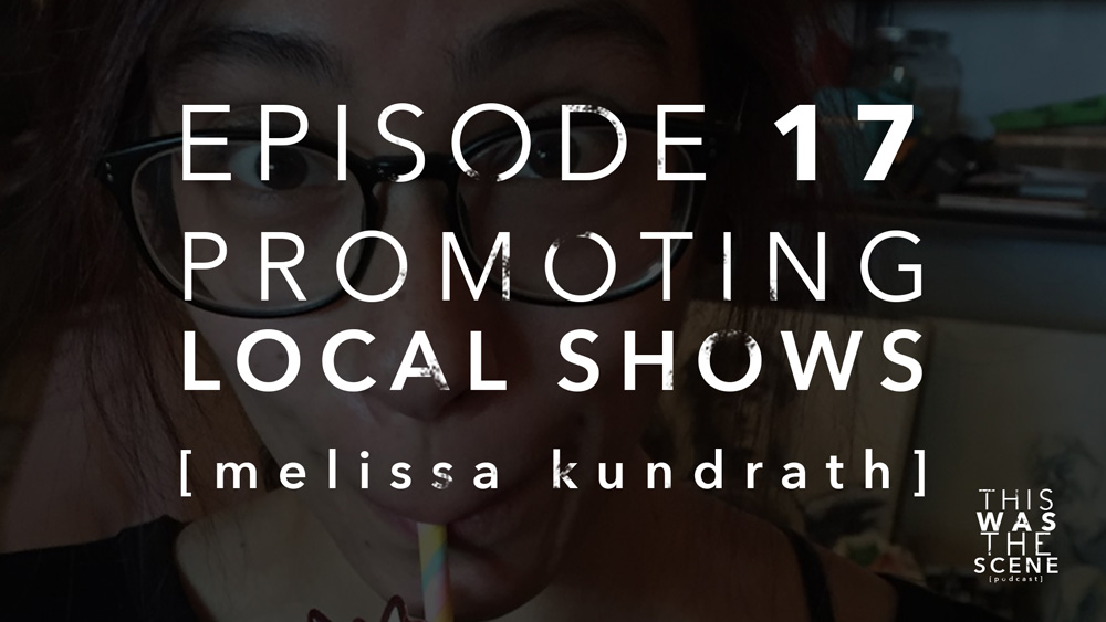 Episode 017 Promoting Shows Melissa Kundrath