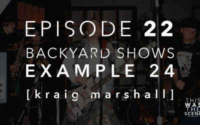 Episode 022 Backyard Shows Example 24 Kraig Marshall