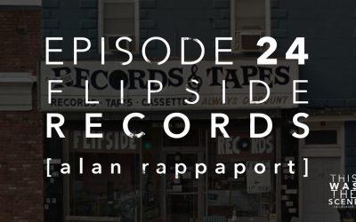 Episode 024 Flipside Records True Zero Alan Rappaport Interview