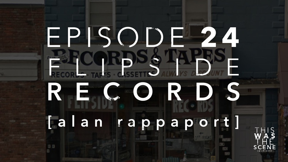 Episode 024 Flipside Records True Zero Alan Rappaport Interview