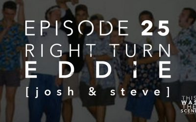 Episode 025 Right Turn Eddie Josh Polhemus Steve Martin Interview