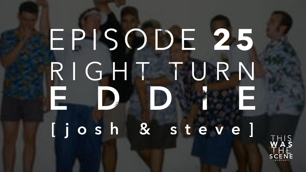 Episode 025 Right Turn Eddie Josh Polhemus Steve Martin Interview