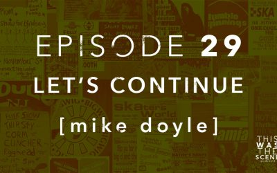 Episode 029 Let's Continue Mike Doyle