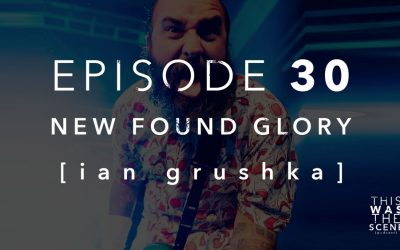 Episode 030 New Found Glory Ian Grushka Interview