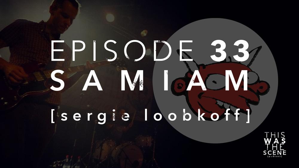 Episode 033 Samiam Sergie Loobkoff Interview