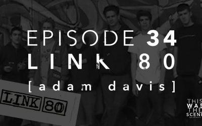 Episode 034 Link 80 Adam Davis Interview