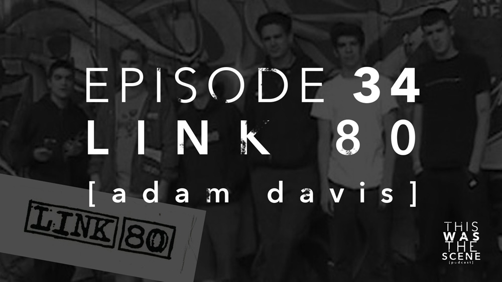 Episode 034 Link 80 Adam Davis Interview
