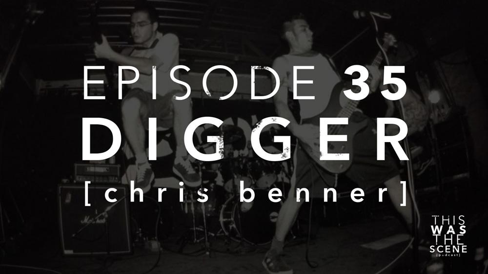 Episode 035 Digger Chris Benner
