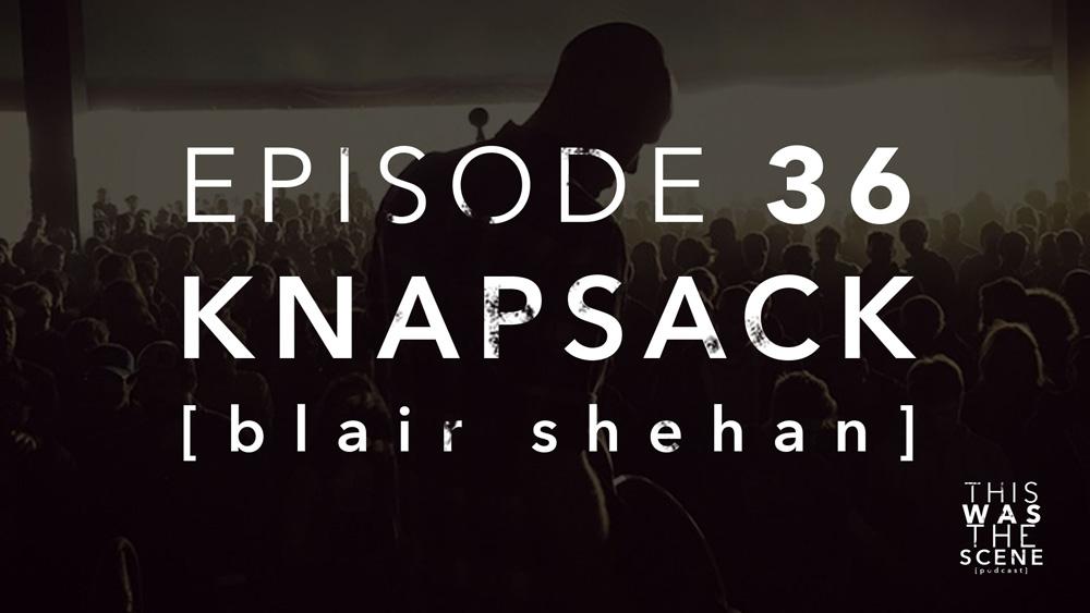 Episode 036 Knapsack Blair Shehan Interview