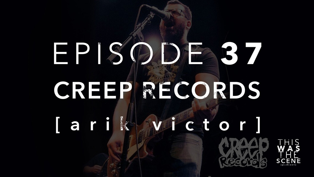 Episode 037 Creep Records Arik Victor Interview