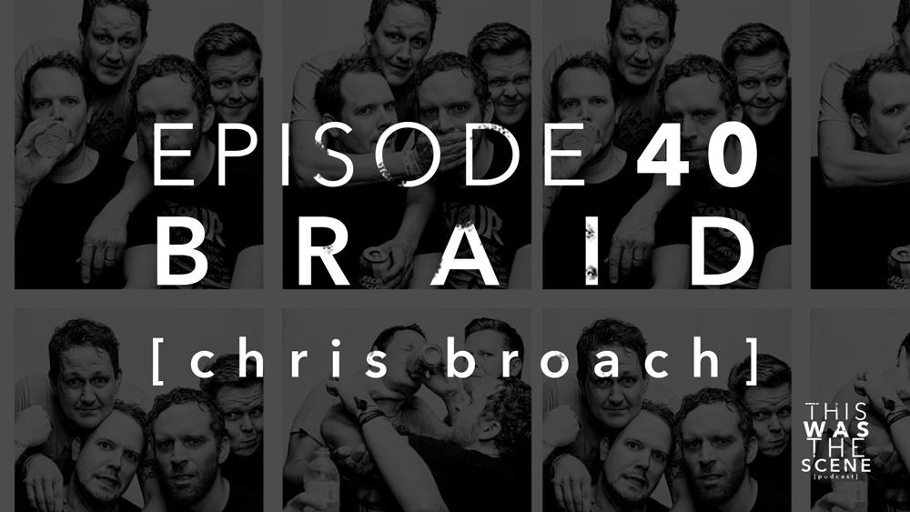Episode 040 Braid Chris Broach Interview