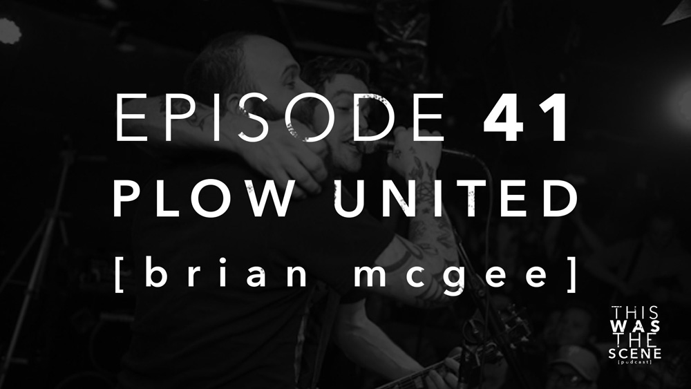 Episode 041 Plow United Brian Mcgee Interview