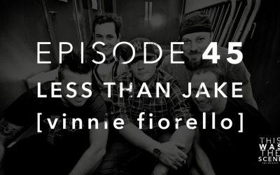 Episode 045 Less Than Jake Vinnie Fiorello Interview