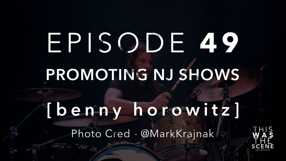 Episode 049 Promoting NJ Shows Benny Horowitz Gaslight Anthem Interview