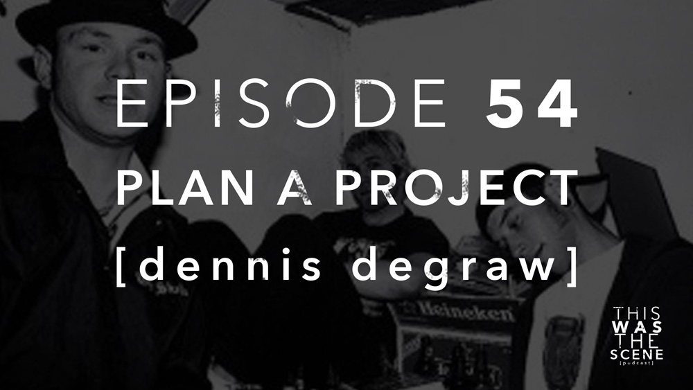 Episode 054 Plan A Project Dennis DeGraw