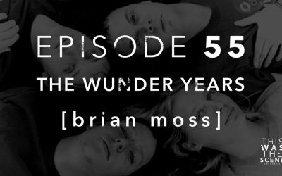 Episode 055 The Wunder Years Brian Moss
