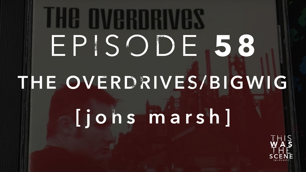 Episode 058 The Overdrives Bigwig Josh Marsh
