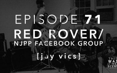 Episode 071 Red Rover NJPP Facebook Group Jay Vics