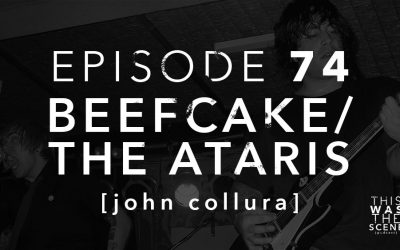 Episode 074 Beefcake/The Ataris John Collura