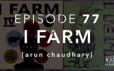 Episode 077 iFarm Arun Chaudhary