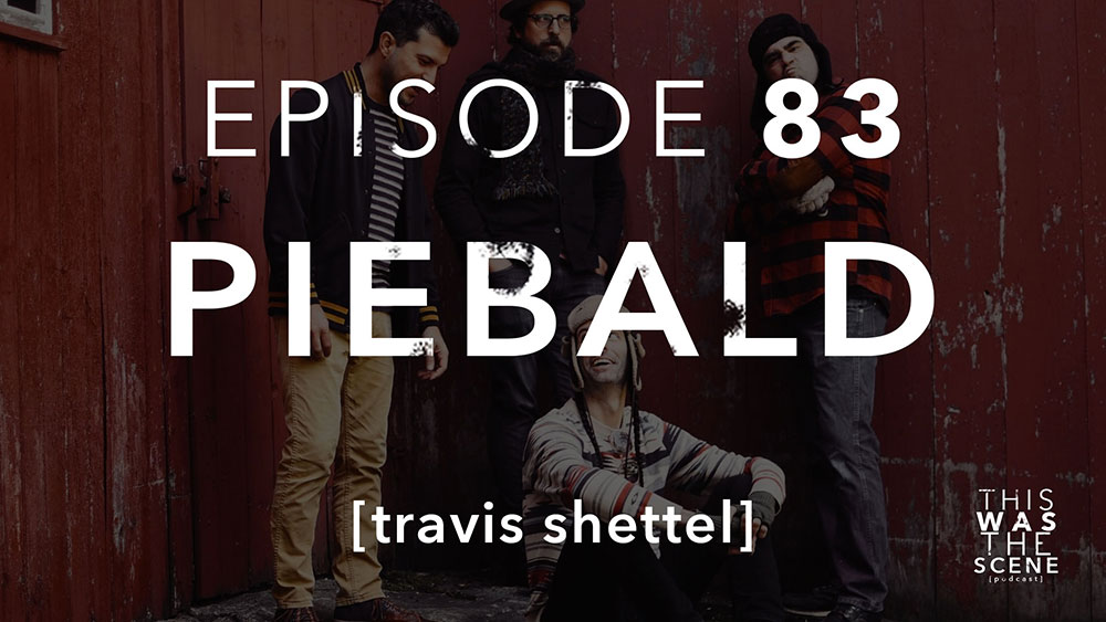 Episode 083 Piebald Travis Shettel
