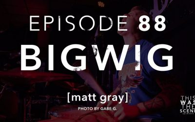 Episode 088 Bigwig Matt Gray