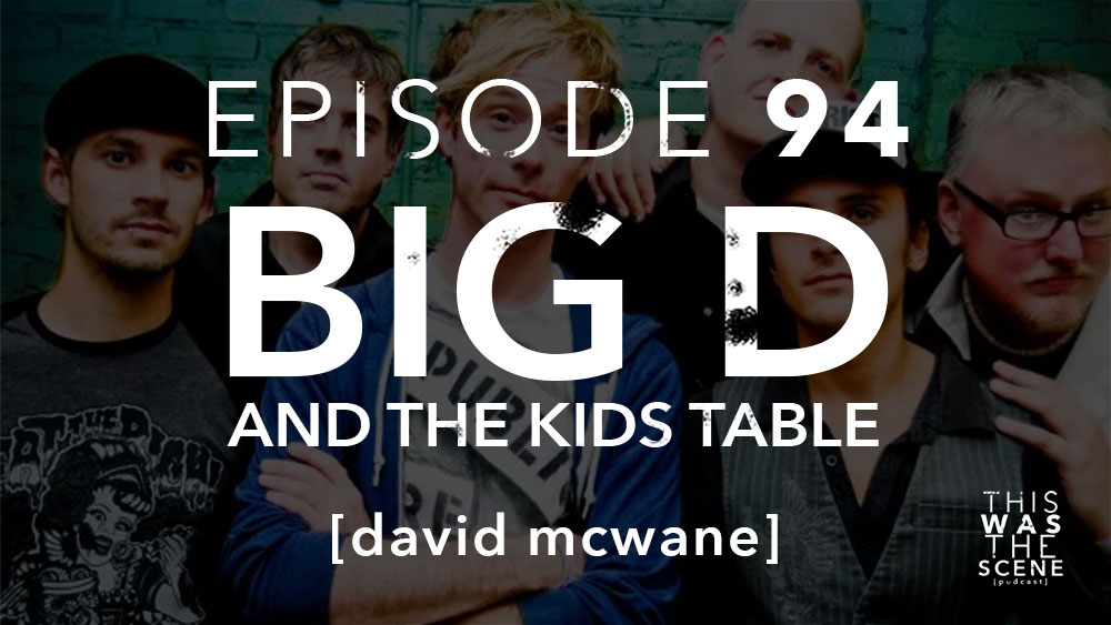Episode 094 Big D And The Kids Table David McWane