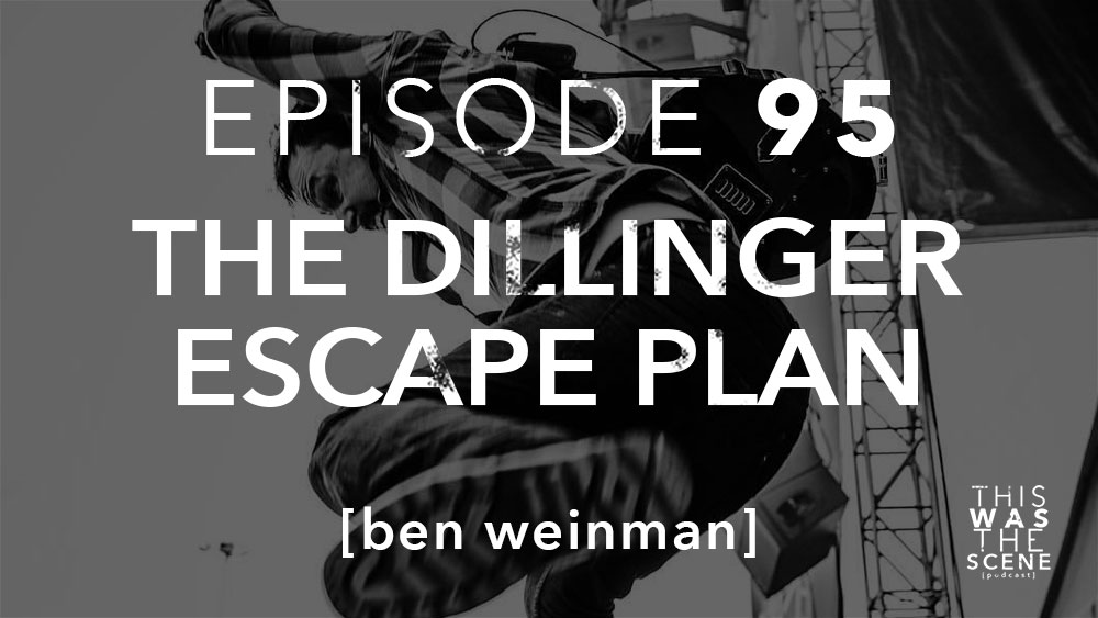 Episode 095 The Dillinger Escape Plan Ben Weinman