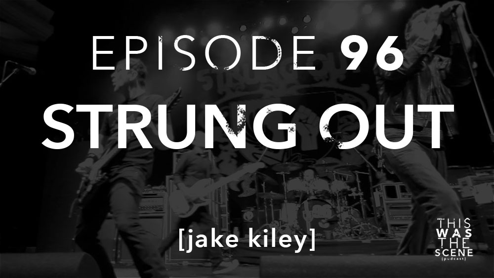 Episode 096 Strung Out Jake Kiley