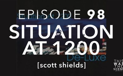Episode 098 Situation at 1200 Scott Shields
