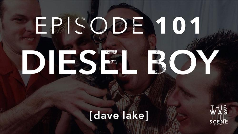 Episode 101 Diesel Boy Dave Lake