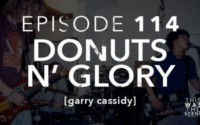 Episode 114 Donuts N Glory Garry Cassidy