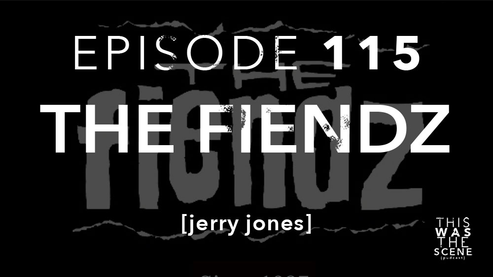 Episode 115 The Fiendz Jerry Jones