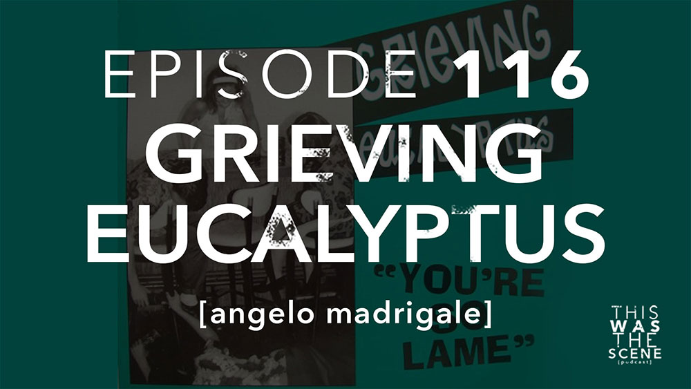 Episode 116 Grieving Eucalyptus Angelo Madrigale
