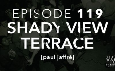 Episode 119 Shady View Terrace