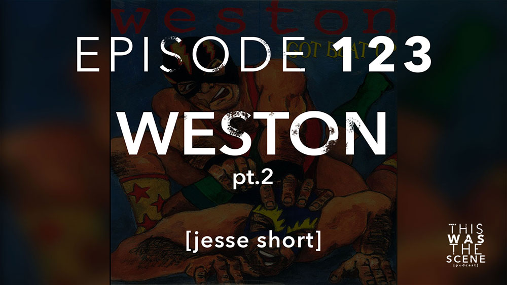Episode 123 Weston pt 2 Jesse Short