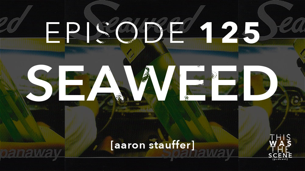 Episode 125 Seaweed Aaron Stauffer