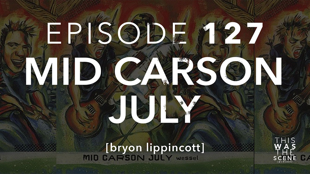 Episode 127 Mid Carson July Bryon Lippincott