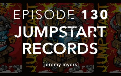 Episode 130 Jump Start Records Jeremy Myers